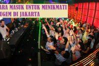 CARA MASUK UNTUK MENIKMATI DUGEM DI JAKARTA