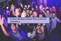 5 Bar Murah Bagi Pelajar Di Jakarta